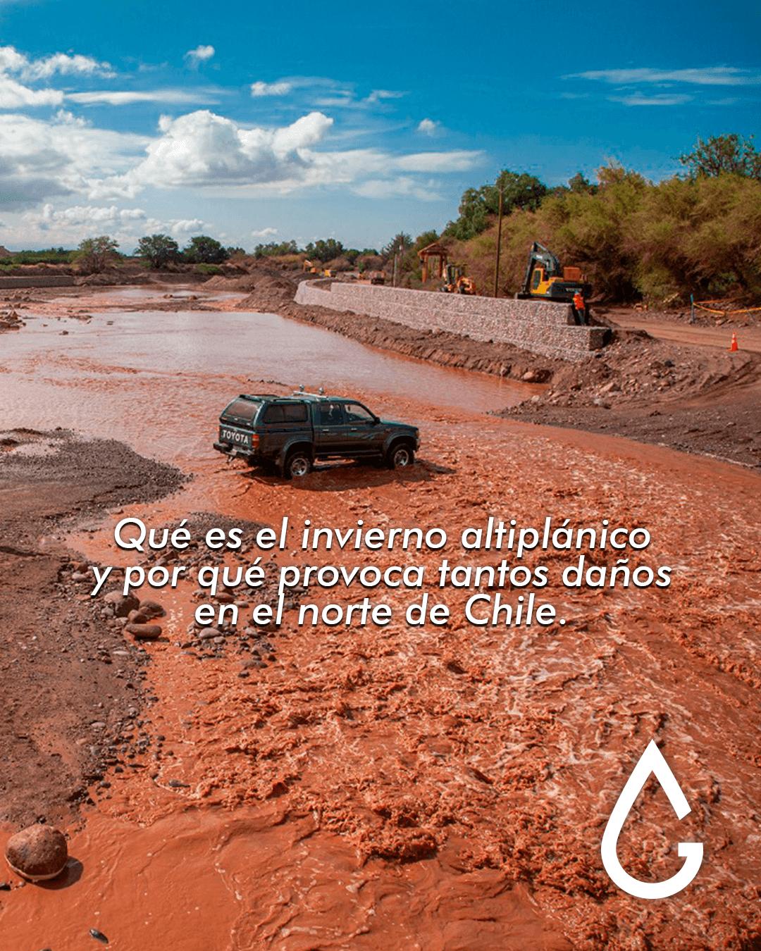 ¿Qué es el invierno altiplánico y por qué provoca tantos daños en el norte de Chile?